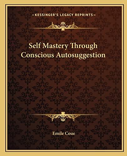 9781162566580: Self Mastery Through Conscious Autosuggestion
