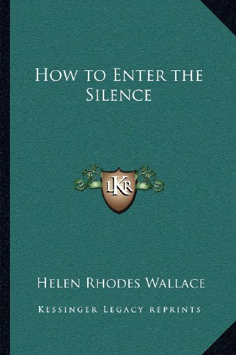 9781162566719: How to Enter the Silence