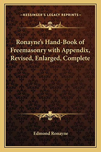 Ronayne's Hand-Book of Freemasonry with Appendix, Revised, Enlarged, Complete (1162566728) by Ronayne, Edmond