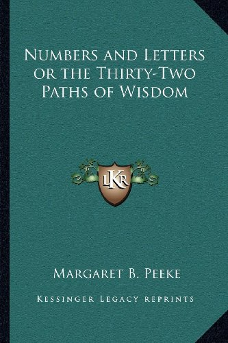 9781162566924: Numbers and Letters or the Thirty-Two Paths of Wisdom