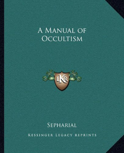 9781162566931: A Manual of Occultism