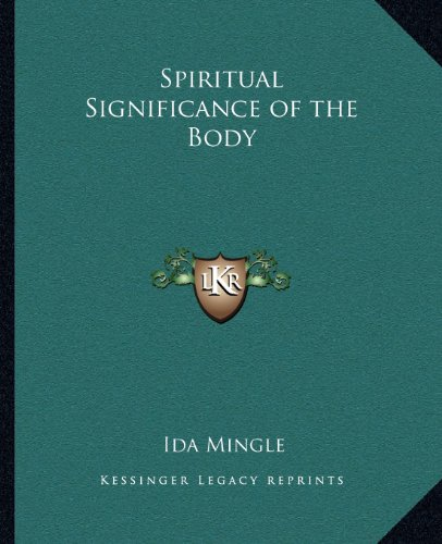 9781162567068: Spiritual Significance of the Body