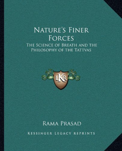 9781162567242: Nature's Finer Forces: The Science of Breath and the Philosophy of the Tattvas