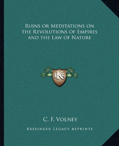 9781162567341: Ruins or Meditations on the Revolutions of Empires and the Law of Nature