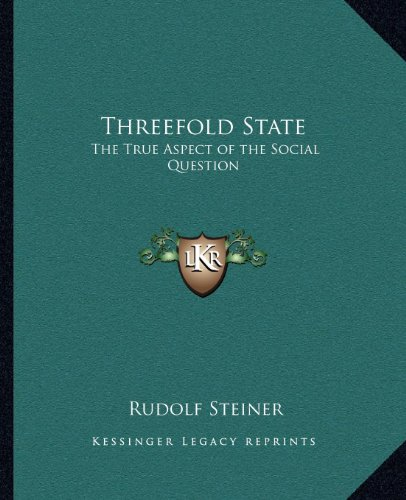 Threefold State: The True Aspect of the Social Question (116256735X) by Steiner, Rudolf