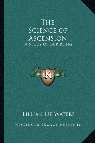 9781162567495: The Science of Ascension: A Study of our Being