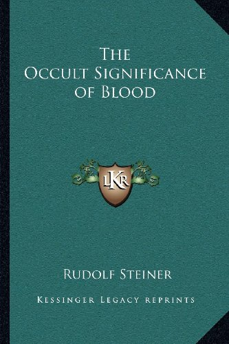 9781162567778: The Occult Significance of Blood