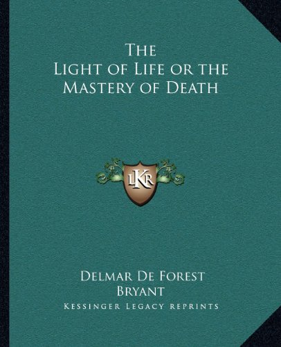 9781162567877: The Light of Life or the Mastery of Death