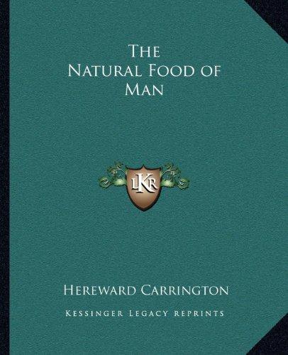 9781162568188: The Natural Food of Man