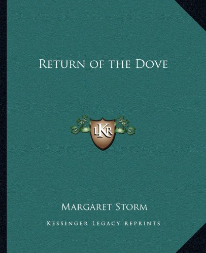 9781162568287: Return of the Dove