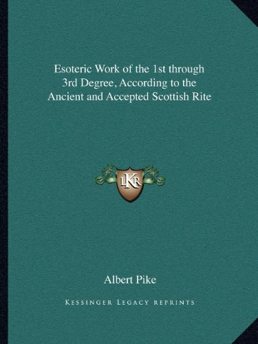 9781162568447: Esoteric Work of the 1st through 3rd Degree, According to the Ancient and Accepted Scottish Rite