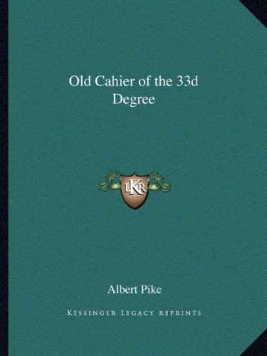 9781162568478: Old Cahier of the 33d Degree