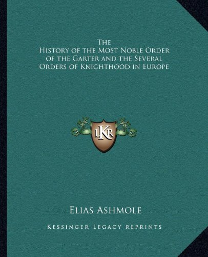 9781162569079: The History of the Most Noble Order of the Garter and the Several Orders of Knighthood in Europe