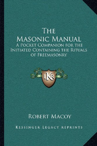 9781162569161: The Masonic Manual: A Pocket Companion for the Initiated Containing the Rituals of Freemasonry