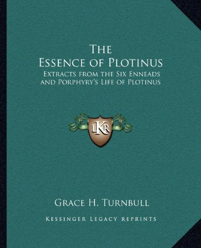 9781162569406: The Essence of Plotinus: Extracts from the Six Enneads and Porphyry's Life of Plotinus