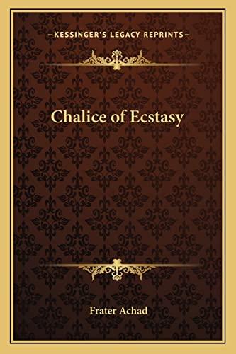 9781162570624: Chalice of Ecstasy