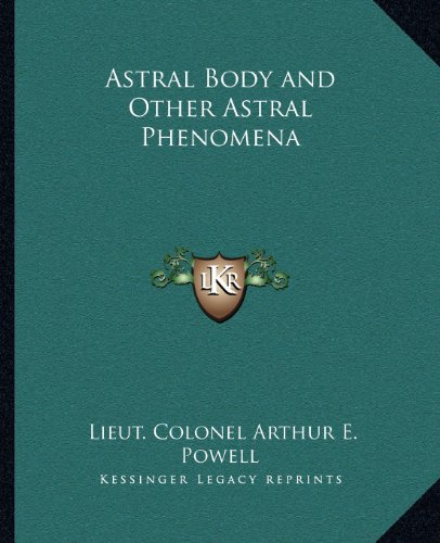 9781162570952: Astral Body and Other Astral Phenomena