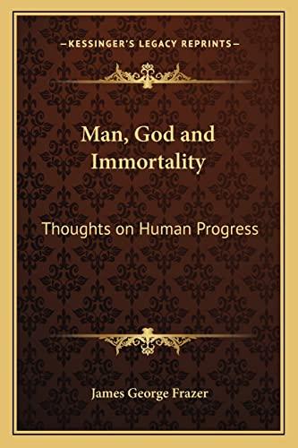 9781162571232: Man, God and Immortality: Thoughts on Human Progress