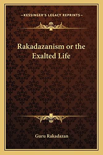 9781162571263: Rakadazanism or the Exalted Life