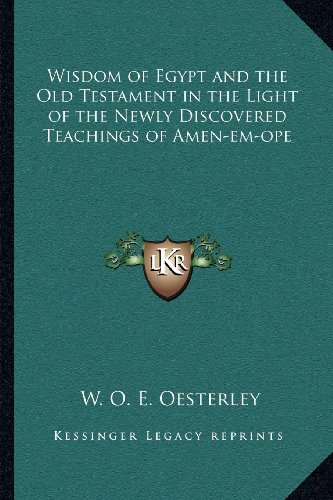 9781162572567: Wisdom of Egypt and the Old Testament in the Light of the Newly Discovered Teachings of Amen-em-ope