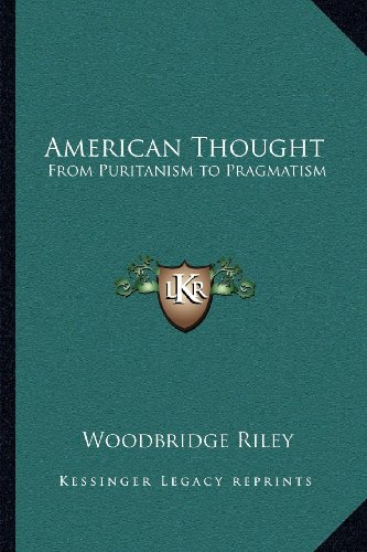 9781162573410: American Thought: From Puritanism to Pragmatism