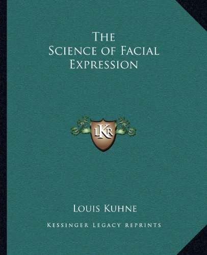 The Science of Facial Expression (116257402X) by Louis Kuhne