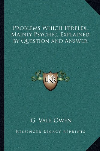 9781162574196: Problems Which Perplex, Mainly Psychic, Explained by Question and Answer