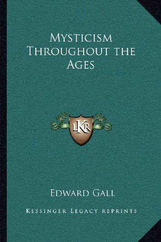 9781162574622: Mysticism Throughout the Ages