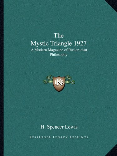 9781162574967: The Mystic Triangle 1927: A Modern Magazine of Rosicrucian Philosophy