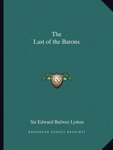 The Last of the Barons Lytton, Sir