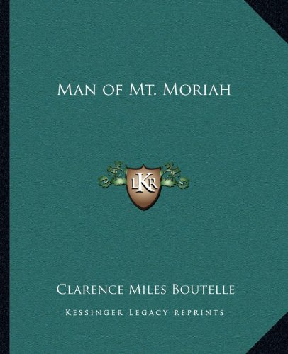 Man of Mt. Moriah Boutelle, Clarence Miles