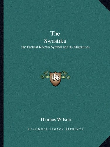 9781162576077: The Swastika: the Earliest Known Symbol and its Migrations