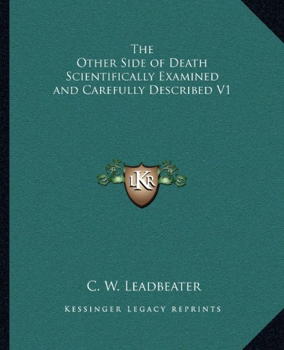9781162576299: The Other Side of Death Scientifically Examined and Carefully Described V1