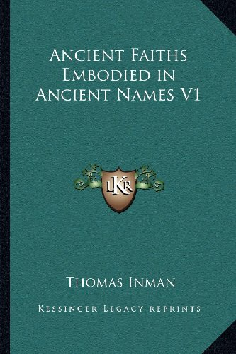 9781162576893: Ancient Faiths Embodied in Ancient Names V1