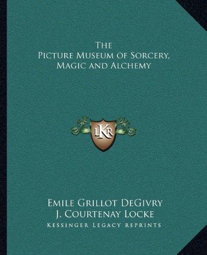 9781162578286: The Picture Museum of Sorcery, Magic and Alchemy