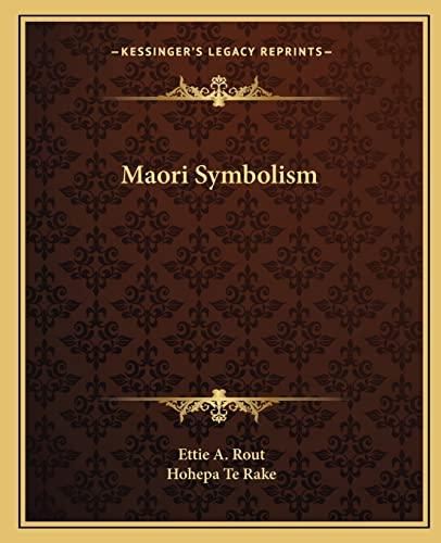 Maori Symbolism: Ettie A. Rout