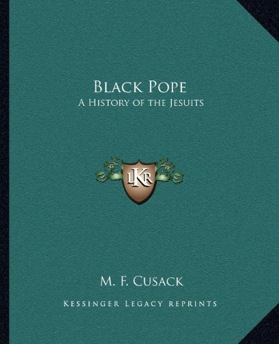 9781162579290: Black Pope: A History of the Jesuits