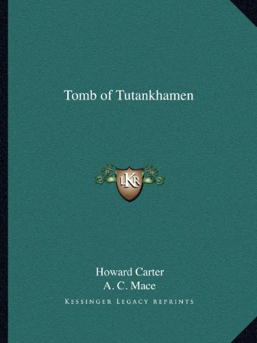 9781162579702: Tomb of Tutankhamen