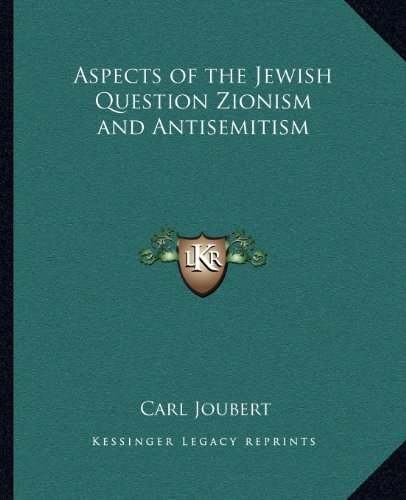 9781162580005: Aspects of the Jewish Question Zionism and Antisemitism