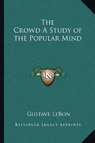 9781162580074: The Crowd a Study of the Popular Mind