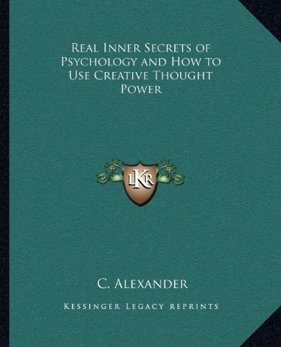 9781162581460: Real Inner Secrets of Psychology and How to Use Creative Thought Power