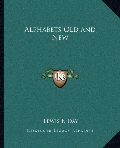 9781162581569: Alphabets Old and New