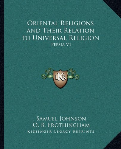 9781162581866: Oriental Religions and Their Relation to Universal Religion: Persia V1