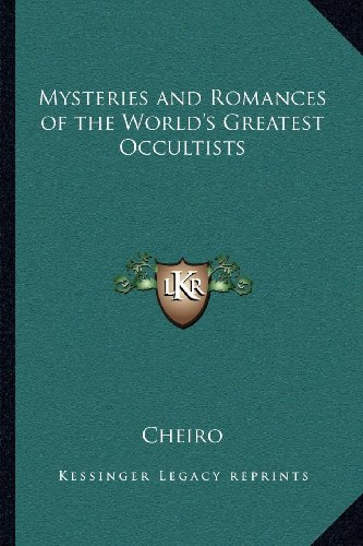 9781162582078: Mysteries and Romances of the World's Greatest Occultists