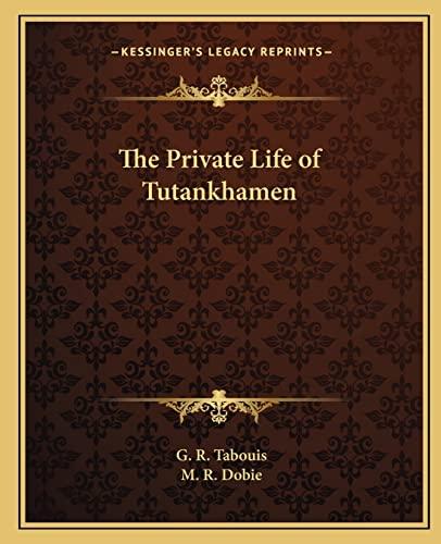 9781162582122: The Private Life of Tutankhamen