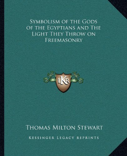9781162582184: Symbolism of the Gods of the Egyptians and The Light They Throw on Freemasonry