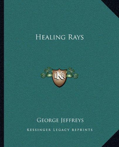 Healing Rays: Jeffreys, George
