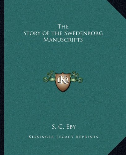 9781162582726: The Story of the Swedenborg Manuscripts