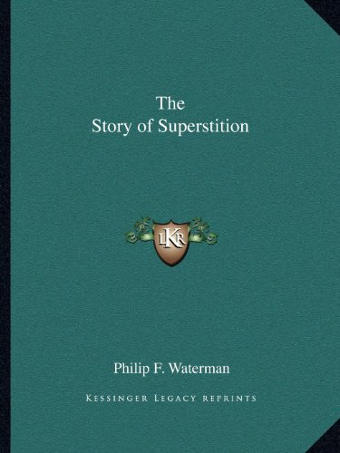 9781162583044: The Story of Superstition
