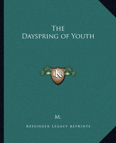 9781162583525: The Dayspring of Youth